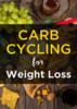 Thumbnail Carb Cycling for Weight Loss eBook & Tools